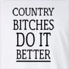 Country Bitches Do It Better Long Sleeve T-Shirt