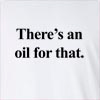 There's An Oil For that Long Sleeve T-Shirt