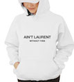 Ain't Laurent Without Yves Hooded Sweatshirt