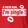 If You're Rich I'm Single  Long Sleeve T-Shirt