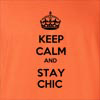 Keep Calm And Stay Chic T Shirt