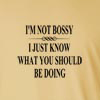 I'm Not Bossy I Just Know What You Should Be Doing Long Sleeve T-Shirt
