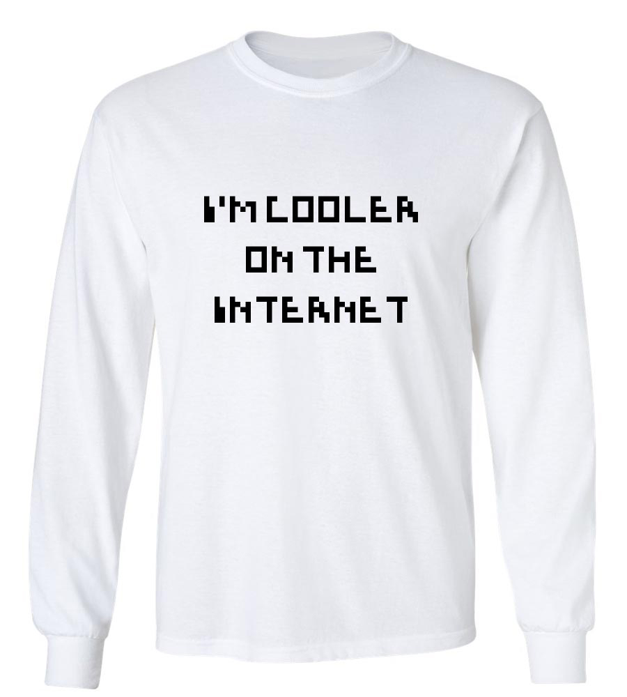 I'M Cooler On The Internet Long Sleeve T-Shirt
