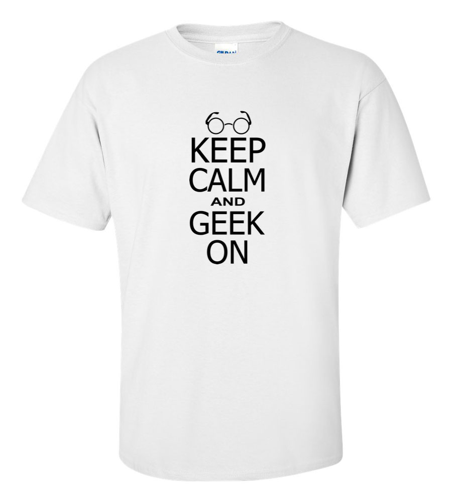 Keep Calm and Geek On Funny T Shirt