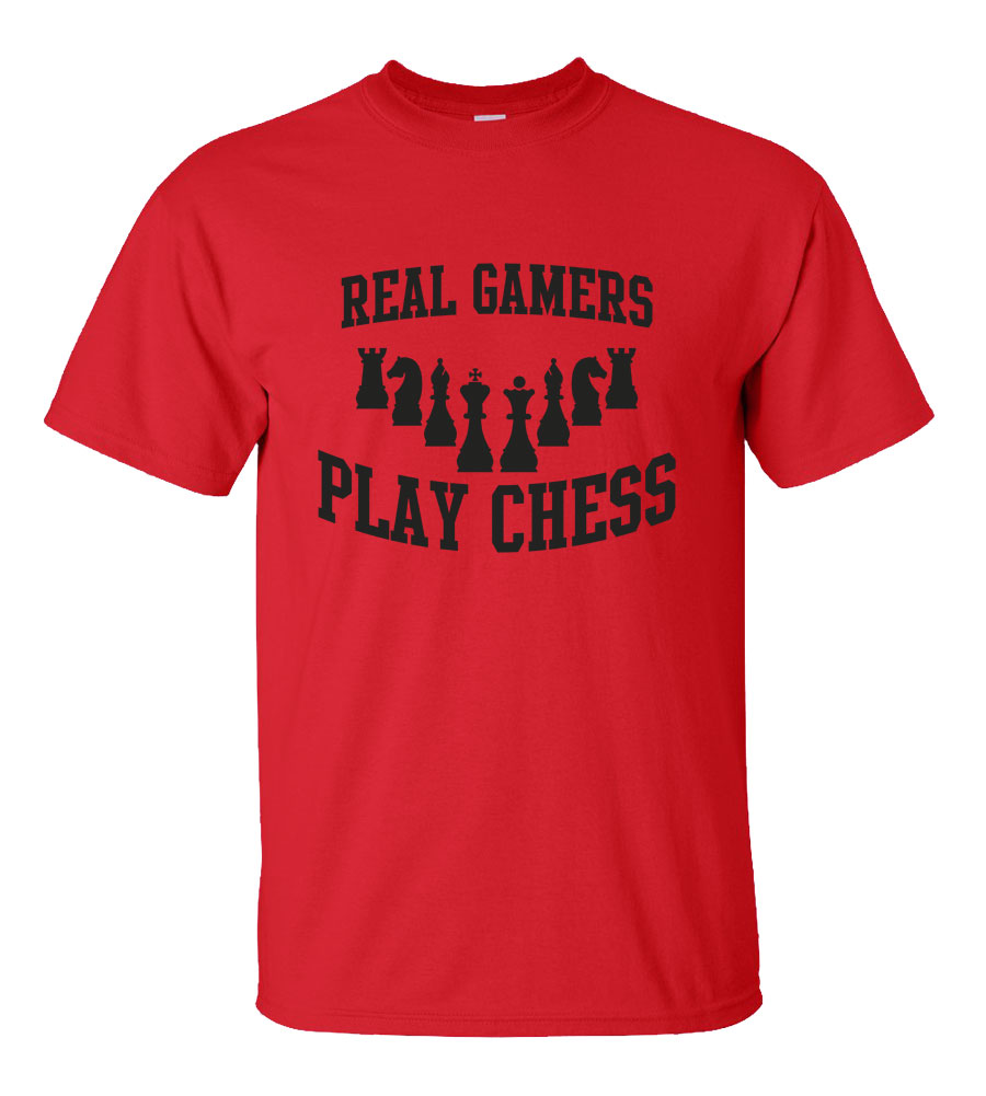 Real Gamers Play Chess T-shirt